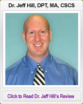 Dr. Jeff Hill, DPT, MA, CSCS- click to read Dr. Jeff Hill Review
